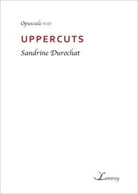 Sandrine Durochat - Uppercuts.