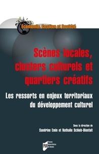 Sandrine Emin - Scènes locales, clusters culturels et quartiers créatifs - Les ressorts et enjeux territoriaux du développement culturel.