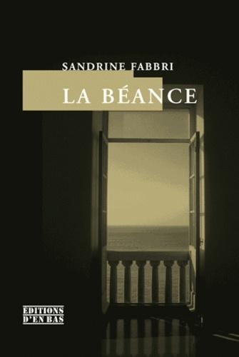 Sandrine Fabbri - La Béance.