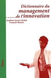 Sandrine Fernez-Walch et François Romon - Dictionnaire du management de l'innovation.