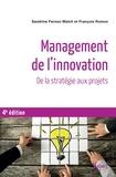 Sandrine Fernez-Walch et François Romon - Management de l'innovation - De la stratégie aux projets.