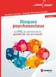 Sandrine Ferrand et Nathalie Minchella-Gergely - Risques psychosociaux - La PNL au service de la qualité de vie au travail.