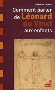 Sandrine Fillipetti - Comment parler de Léonard de Vinci aux enfants.