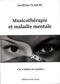 """Sandrine Flaman - Musicotherapie et maladie mentale - """"Je"""" Ombre et lumière."""