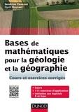 Sandrine Fleurant et Cyril Fleurant - Bases de mathématiques pour la géologie et la géographie - Cours et exercices.