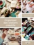 Sandrine Franchet et Sophie-Charlotte Chapman - Organiser des ateliers créatifs.