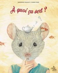 Sandrine Frigout et Fanny Fage - A quoi ca sert ?.