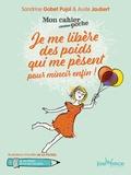 Sandrine Gabet-Pujol et Aude Jaubert - Je me libère des poids qui me pèsent pour mincir enfin !.
