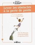 Sandrine Gabet-Pujol et Claude Arnaud - Petit cahier d'exercices pour lever les obstacles à la perte de poids - Avec les théories comportementales et cognitives (TCC).