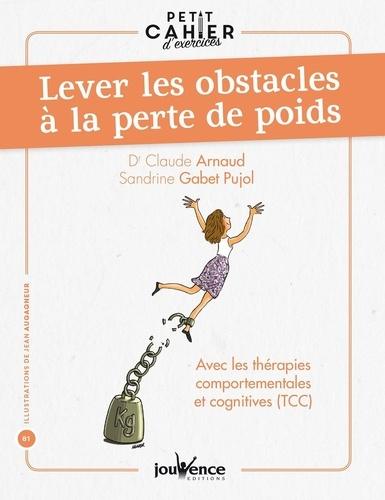 Petit cahier d'exercices pour lever les obstacles à la perte de poids. Avec les théories comportementales et cognitives (TCC)