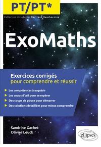 ExoMaths PT/PT* - Exercices corrigés pour comprendre et réussir.pdf