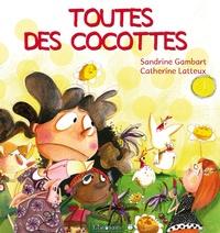 Sandrine Gambart et Catherine Latteux - Toutes des cocottes !.