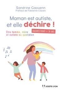 Téléchargeur de livres en ligne google en pdf Maman est autiste, et elle déchire (Litterature Francaise) 9782813221773 par Sandrine Gaouenn CHM PDF MOBI
