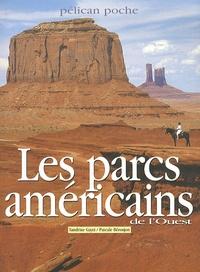 Sandrine Gayet et Pascale Béroujon - Les parcs américains de l'ouest.