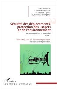 Sandrine Gaymard et Teodor Tiplica - Maîtrise des risques et prévention - Tome 1, Sécurité des déplacements, protection des usagers et de l'environnement.