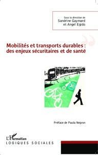 Sandrine Gaymard et Angel Egido - Mobilités et transports durables : des enjeux sécuritaires et de santé.
