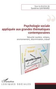 Sandrine Gaymard - Psychologie sociale appliquée aux grandes thématiques contemporaines - Sécurité routière, religion, environnement, discrimination, travail.
