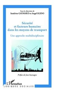 Sandrine Gaymard et Angel Egido - Sécurité et facteurs humains dans les moyens de transport - Une approche multidisciplinaire.