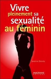 Sandrine Gérardy - Vivre pleinement sa sexualité au féminin.