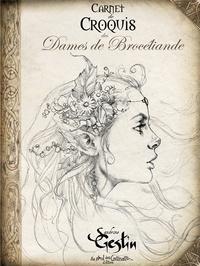 Sandrine Gestin - Carnet de croquis des Dames de Brocéliande.
