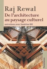 Sandrine Gill - Raj Rewal - De l'architecture au paysage culturel.