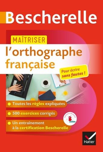 Sandrine Girard et Olivier Chartrain - Maîtriser l'orthographe française - un ouvrage d'entraînement Bescherelle.