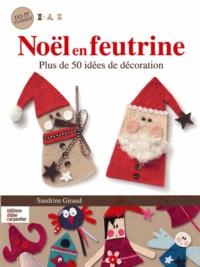 Sandrine Giraud - Noël en feutrine - Plus de 50 idées de décoration.