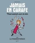 Sandrine Goeyvaerts - Jamais en carafe - Tout savoir sur le vin avec La Pinardothèque.