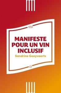 Sandrine Goeyvaerts - Manifeste pour un vin inclusif.
