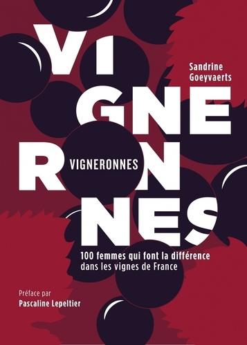 Sandrine Goeyvaerts - Vigneronnes - 100 femmes qui font la différence dans les vignes de France.
