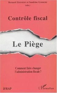 Sandrine Gorreri et  Collectif - Contrôle fiscal : le piège - Comment faire changer l'administration fiscale ?.
