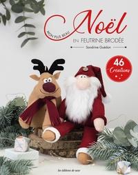 Sandrine Guédon - Mon plus beau Noël en feutrine brodée.