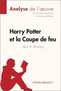Sandrine Guihéneuf et  Florence Balthasar - Harry Potter et la Coupe de feu de J. K. Rowling (Analyse de l'oeuvre) - Comprendre la littérature avec lePetitLittéraire.fr.
