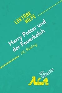 Sandrine Guihéneuf et  Florence Balthasar - Harry Potter und der Feuerkelch von J .K. Rowling (Lektürehilfe) - Detaillierte Zusammenfassung, Personenanalyse und Interpretation.