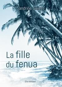 Sandrine Guinot - La fille du fenua.