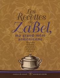 Les Recettes de Zabel, ma grand-mère arménienne - Beureks, dolmas, tcheureks et autres délices.pdf
