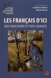 Sandrine Hallion et Nicole Rosen - Les français d'ici : des discours et des usages.