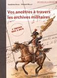 Sandrine Heiser et Vincent Mollet - Vos ancêtres à travers les archives militaires.