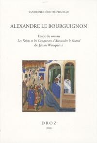Icar2018.it Alexandre le Bourguignon - Etude du roman : Les faicts et les conquestes d'Alexandre le Grand de Jehan Wauquelin Image