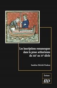 Sandrine Hériché-Pradeau - Les inscriptions romanesques dans la prose arthurienne du XIIIe au XVe siècle - Un arrière-pays des lettres.
