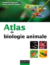 Sandrine Heusser et Henri-Gabriel Dupuy - Atlas de biologie animale.