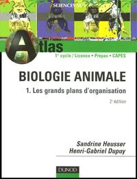 Sandrine Heusser et Henri-Gabriel Dupuy - Biologie animale - Tome 1, Les grands plans d'organisation.