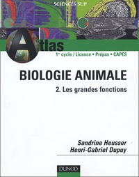 Sandrine Heusser et Henri-Gabriel Dupuy - Biologie animale - Tome 2, Les grandes fonctions.
