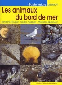 Sandrine Heusser et Cédric Audibert - Les animaux du bord de mer.