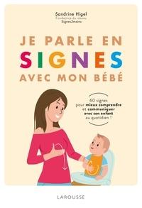 Livres électroniques gratuits à télécharger facilement Bébé parle et joue en signes  - 100 signes pour communiquer en famille au quotidien par Sandrine Higel (French Edition) 9782035948564 CHM MOBI RTF