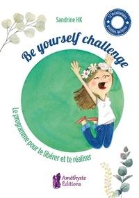 Be yourself challenge - Le programme pour te libérer et te réaliser.pdf