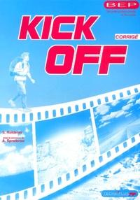 Sandrine Holdener - Anglais BEP Seconde professionnelle et Terminale Kick Off - Corrigé, Livre du professeur.