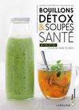 Sandrine Houdré-Grégoire - Bouillons détox & soupes santé.