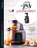 Sandrine Houdré-Grégoire - Faites vos jus ! avec Juice & Clean.