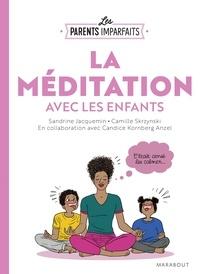 Sandrine Jacquemin - Le guide des parents imparfaits : la méditation en famille.